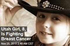 Utah Girl, 8, Is Fighting Breast Cancer