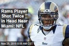 Rams Player Shot Twice in Head Near Miami: NFL
