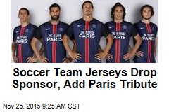 Soccer Team Jerseys Drop Sponsor, Add Paris Tribute
