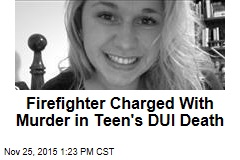 Firefighter Charged With Murder in Teen's DUI Death