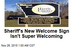 Sheriff's New Welcome Sign Isn't Super Welcoming