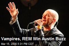 Vampires, REM Win Austin Buzz