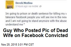 Guy Who Posted Pic of Dead Wife on Facebook Convicted