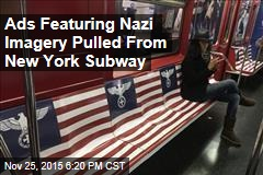 Ads Featuring Nazi Imagery Pulled From New York Subway