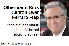 Olbermann Rips Clinton Over Ferraro Flap