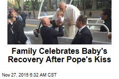 Family Celebrates Baby's Recovery After Pope's Kiss
