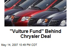 """Vulture Fund"" Behind Chrysler Deal"