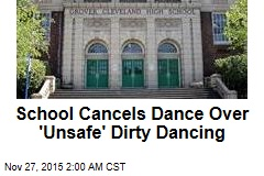 School Cancels Dance Over 'Unsafe' Dirty Dancing