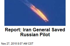 Report: Iran General Saved Russian Pilot