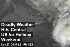 Deadly Weather Hits Central US for Holiday Weekend