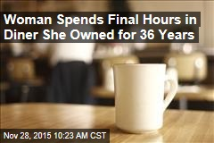 Woman Spends Final Hours in Diner She Owned for 36 Years