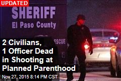 Active Shooter Reported at Colorado Planned Parenthood