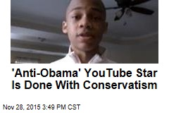 'Anti-Obama' YouTube Star Is Done With Conservatism