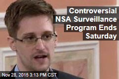 Controversial NSA Surveillance Program Ends Saturday