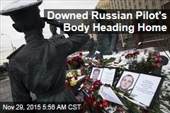 Downed Russian Pilot's Body Heading Home