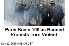Paris Busts 100 as Banned Protests Turn Violent