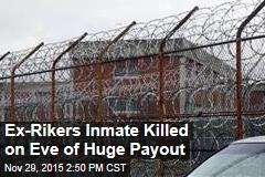 Ex-Rikers Inmate Killed Right Before $450K Payout