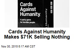 Cards Against Humanity Makes $71K Selling Nothing
