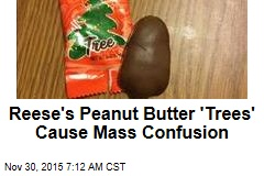 Reese's Peanut Butter 'Trees' Cause Mass Confusion