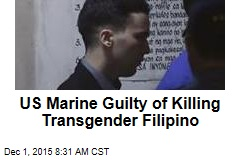 US Marine Guilty of Killing Transgender Filipino