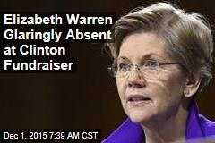 Elizabeth Warren Glaringly Absent at Clinton Fundraiser
