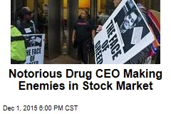 Notorious Drug CEO Making Enemies in Stock Market