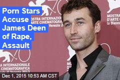 Porn Stars Accuse James Deen of Rape, Assault