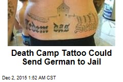 Death Camp Tattoo Could Send German to Jail