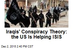Iraqis' Conspiracy Theory: the US Is Helping ISIS