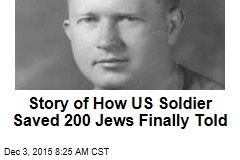 US Soldier Defied German Officer, Saved 200 Jews