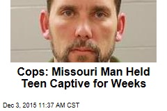 Cops: Missouri Man Held Teen Captive for Weeks