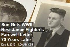 Son Gets WWII Resistance Fighter's Farewell Letter 70 Years Later
