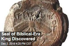 Seal of Biblical-Era King Discovered