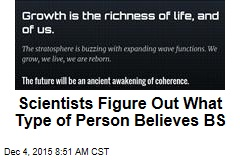 Scientists Figure Out What Type of Person Believes BS