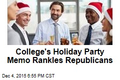College's Holiday Party Memo Rankles Republicans