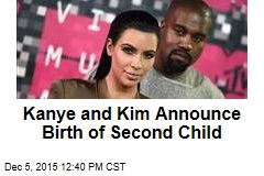 Kanye and Kim Announce Birth of Second Child