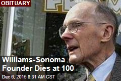 Williams-Sonoma Founder Dies at 100