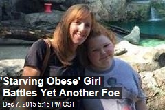 New Tumor Scares 'Starving Obese' Girl