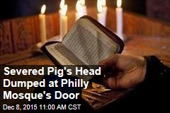 Severed Pig's Head Dumped at Philly Mosque's Door