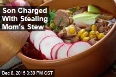 Son Charged With Stealing Mom's Stew