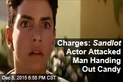 Charges: Sandlot Actor Attacked Man Handing Out Candy