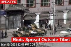 Riots Spread Outside Tibet