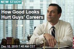 How Good Looks Hurt Guys' Careers