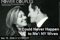 'It Could Never Happen to Me': NY Wives