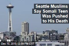 Seattle Muslims Say Somali Teen Was Pushed to His Death
