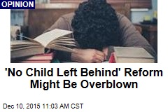 'No Child Left Behind' Reform Might Be Overblown