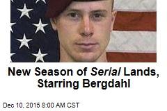 New Season of Serial Lands, Starring Bergdahl