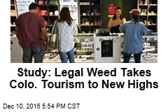Study: Legal Weed Takes Colo. Tourism to New Highs