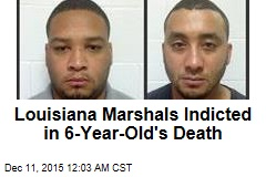 Louisiana Marshals Indicted in 6-Year-Old's Death