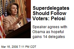 Superdelegates Should Follow Voters: Pelosi